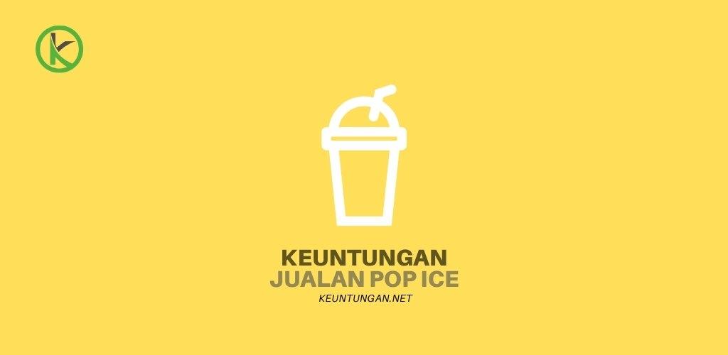 Keuntungan Jualan Pop Ice