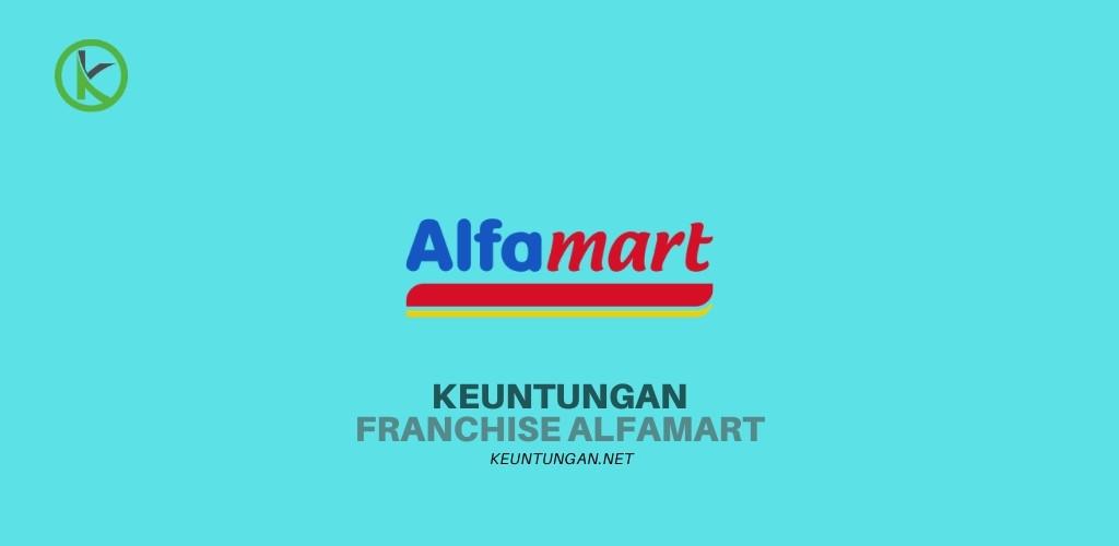 Keuntungan Franchise Alfamart